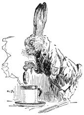 The March Hare took the watch and looked at it gloomily: then he dipped it into his cup of tea, and looked at it again...